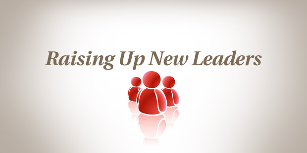 Six Principles for Raising Up New Leaders in Your Church - The Vision Room